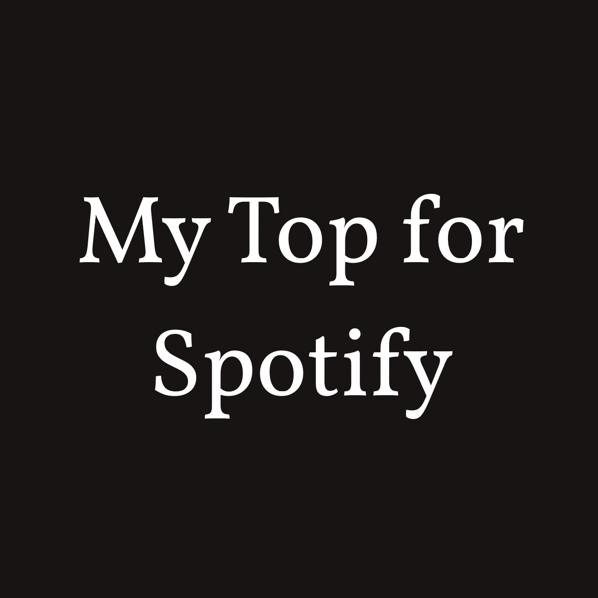 My Top for Spotify